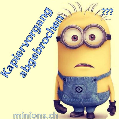 minions kapiervorgang abgebrochen. Black Bedroom Furniture Sets. Home Design Ideas
