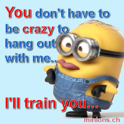 You don't have to be crazy... 1